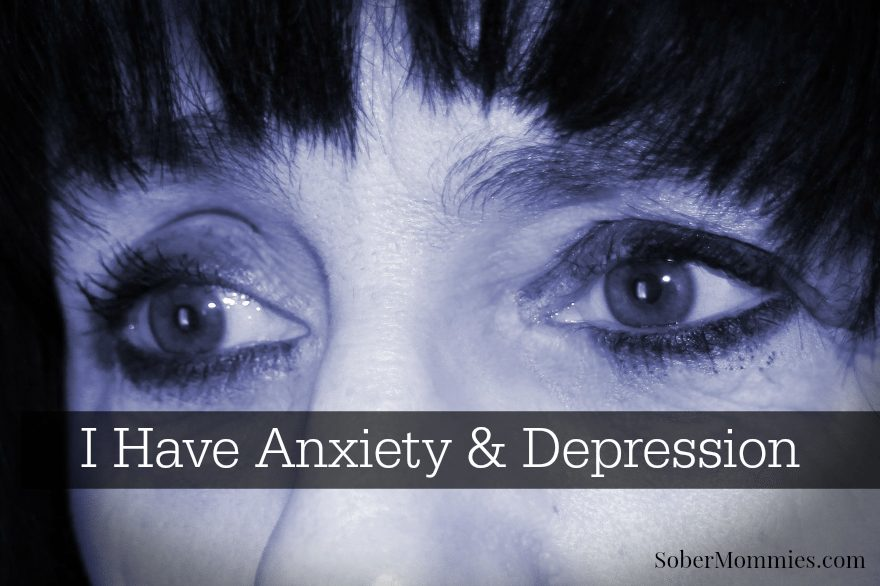 I Have Anxiety And Depression