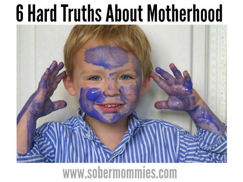 6 Hard Truths About Motherhood