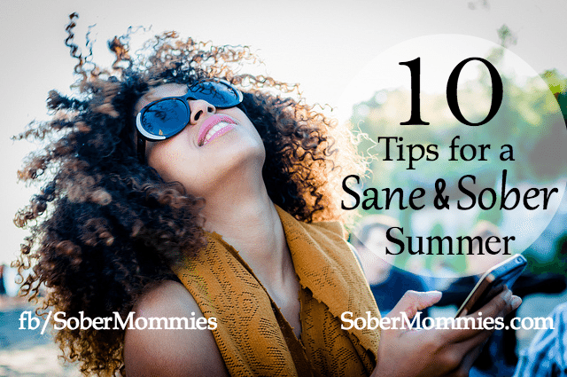 Sober Mommies 10 Tips For A Sane And Sober Summer