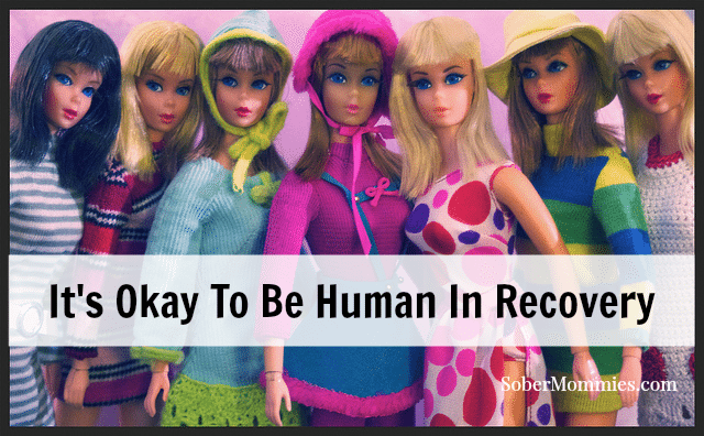 It's Okay To Be Human In Recovery