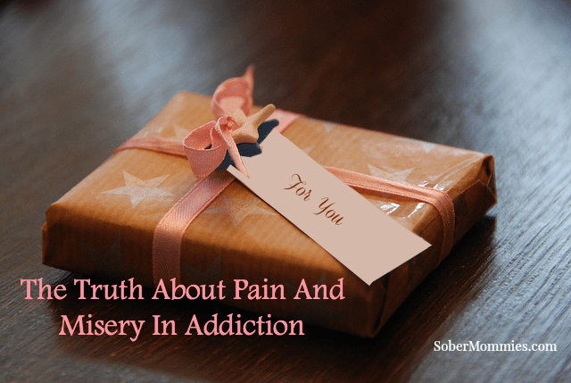 The Truth About Pain and Misery In Addiction