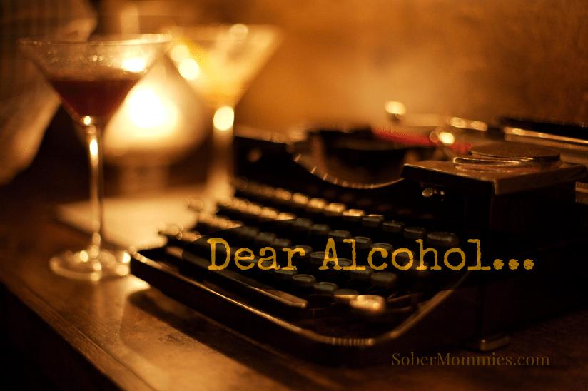 Dear Alcohol…