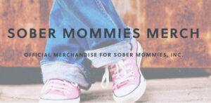 Sober Mommies Merch